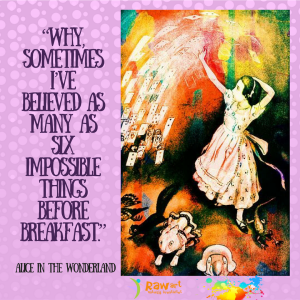 """""""Why, sometimes I've believed as many as six impossible things before breakfast."""" (2)"""